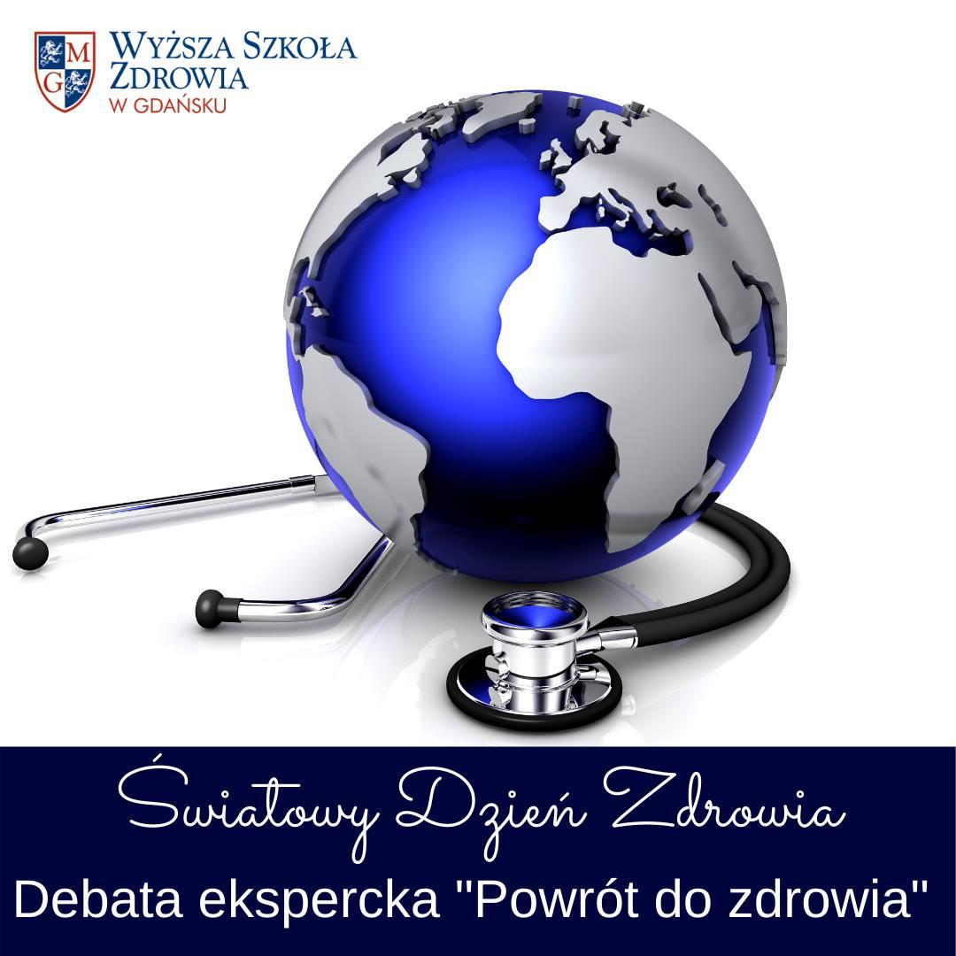 """7 kwietnia, Światowy Dzień Zdrowia.""""Powrót do zdrowia""""- debata ekspercka"""