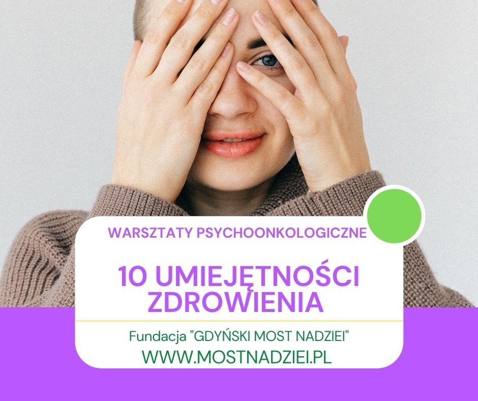 10 UMIEJĘTNOŚCI ZDROWIENIA  wg 0.Carla Simontona – warsztaty psychoonkologiczne